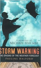 Storm Warning: The Origins of the Weather Forecast