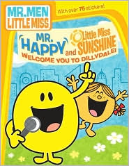 Mr. Happy and Little Miss Sunshine Welcome You to Dillydale!