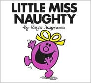 Little Miss Naughty (Mr. Men and Little Miss Series)
