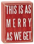 "Product Image. Title: This Is As Merry As We Get Red Box Sign 4"" x 3"""