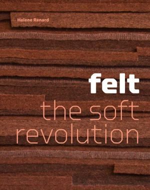 Felt: The Soft Revolution