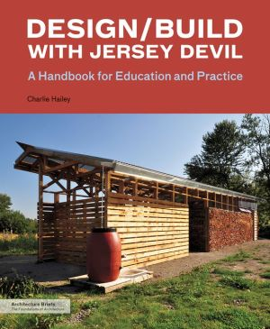 Design/Build with Jersey Devil: A Handbook for Education and Practice