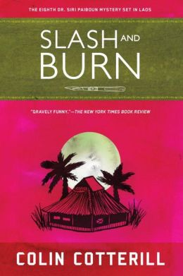 Slash and Burn (Dr. Siri Paiboun Series #8)