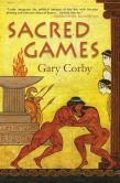 Book Cover Image. Title: Sacred Games (Nicolaos Series #3), Author: Gary Corby