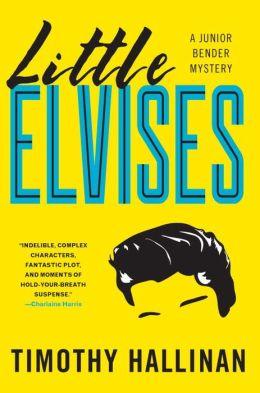 Little Elvises (Junior Bender Series #2)