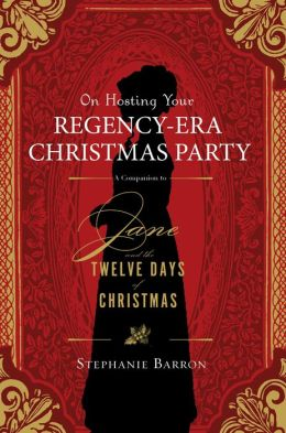 On Hosting Your Regency-Era Christmas Party: A Companion to Jane and the Twelve Days of Christmas (PagePerfect NOOK Book)