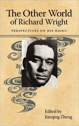 The Other World of Richard Wright: Perspectives on His Haiku