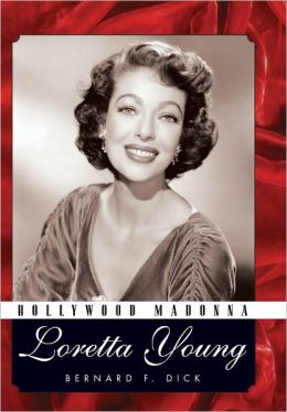 Hollywood Madonna: Loretta Young