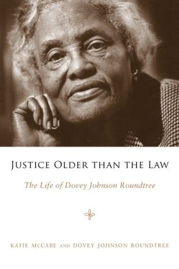Justice Older than the Law: The Life of Dovey Johnson Roundtree