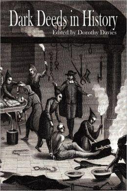 Dark Deeds In History