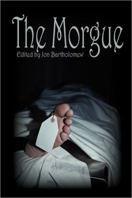 The Morgue: An Anthology