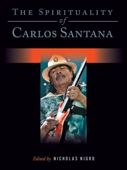 The Spirituality of Carlos Santana