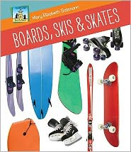 Boards, Skis and Skates