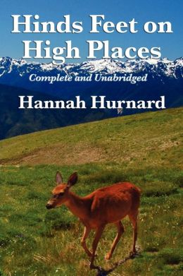 Hinds Feet on High Places Complete and Unabridged by Hannah Hurnard