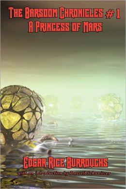 The Barsoom Chronicles #1 A Princess Of Mars