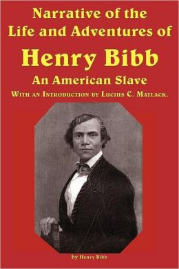 Narrative of the Life and Adventures of Henry Bibb, an American Slave