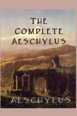 The Complete Aeschylus