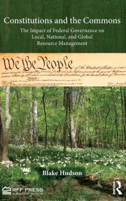 Constitutions and the Commons: The Impact of Federal Governance on Local, National, and Global Resource Management