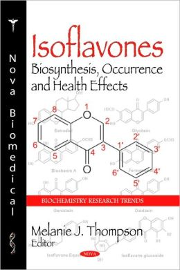 Isoflavones: Biosynthesis, Occurrence and Health Effects