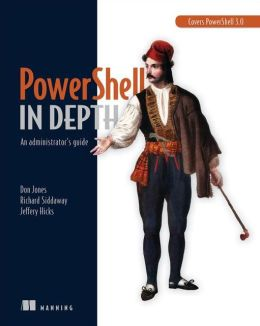 PowerShell in Depth: An Administrator's Guide