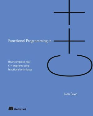 Download the books for free. Functional Programming in C++: How to improve your C++ programs using functional techniques  by Ivan Cukic RTF