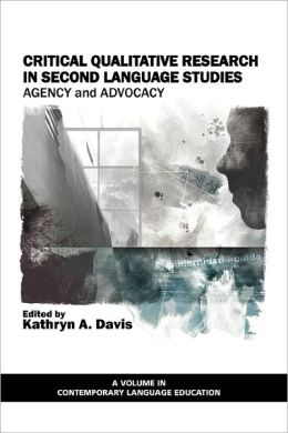 Critical Qualitative Research In Second Language Studies