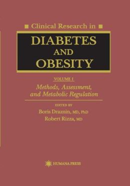 Clinical Research in Diabetes and Obesity, Volume 1: Methods, Assessment, and Metabolic Regulation