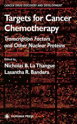 Targets for Cancer Chemotherapy: Transcription Factors and Other Nuclear Proteins