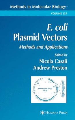 E. coli Plasmid Vectors: Methods and Applications