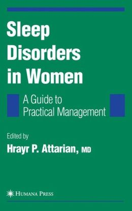 Sleep Disorders in Women: From Menarche Through Pregnancy to Menopause: A Guide for Practical Management