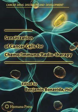 Sensitization of Cancer Cells for Chemo/Immuno/Radio-therapy Benjamin Bonavida
