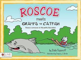Roscoe Meets Gramps the Catfish/Rosco Conoce Al Abuelito Bacalao: 3-D Book [With 3-D Glasses]