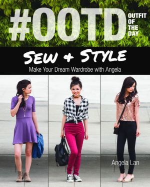 #OOTD (Outfit of the Day) Sew & Style: Make Your Dream Wardrobe with Angela