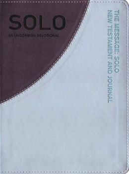 The Message SOLO New Testament and Journal: An Uncommon Journal