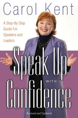 Speak up with Confidence: A Step-by-Step Guide for Speakers and Leaders