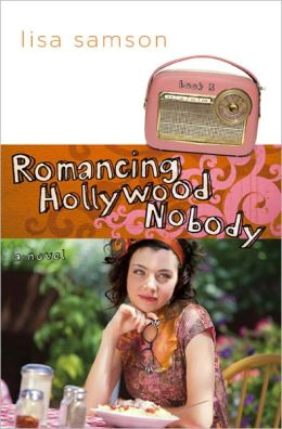 Romancing Hollywood Nobody: A Novel