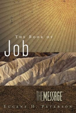 The Message: The Book of Job: Led by Suffering to the Heart of God