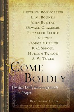 Come Boldly: Timeless Daily Encouragements on Prayer