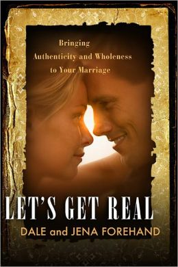 Let's Get Real: Bringing Authenticity and Wholeness to Your Marriage