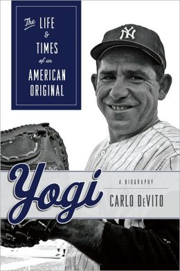 Yogi: The Life & Times of an American Original