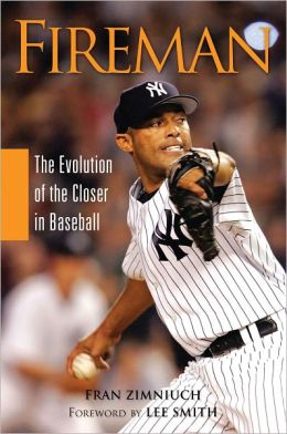 Fireman: The Evolution of the Closer in Baseball