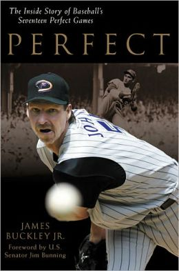 Perfect: The Inside Story of Baseball's Seventeen Perfect Games