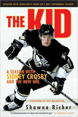 The Kid: A Season with Sidney Crosby and the New NHL