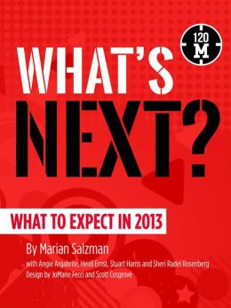 What's Next?: What to Expect in 2013
