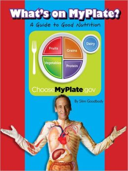 What's on MyPlate: A Guide to Good Nutrition