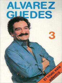 Alvarez Guedes 3 El Titulo estáadentro: Alvarez Guedes