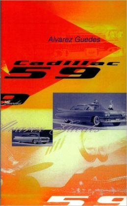 Cadillac 59: Alvarez Guedes