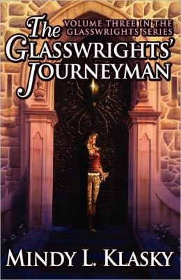 The Glasswrights' Journeyman (Volume Three In The Glasswrights Series)