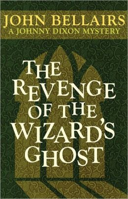 The Revenge Of The Wizard's Ghost (A Johnny Dixon Mystery