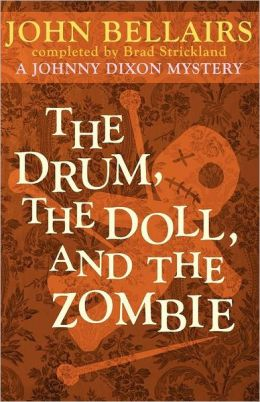 The Drum, the Doll, and the Zombie (A Johnny Dixon Mystery: Book Nine)